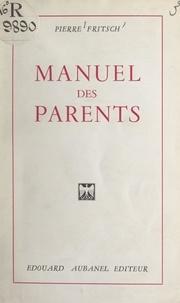 Pierre Fritsch - Manuel des parents.