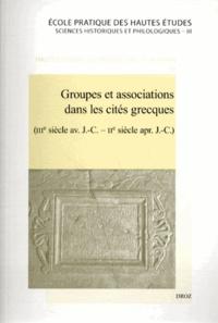 Pierre Fröhlich et Patrice Hamon - Groupes et associations dans les cités grecques (IIIe siècle av. J.-C. - IIe siècle apr. J.-C.).