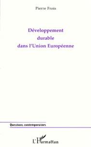 Pierre Frois - Développement durable dans l'Union européenne.