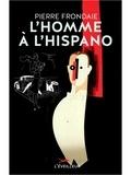 Pierre Frondaie - L'homme à l'Hispano.