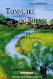 Pierre Frontin - Tonnerre de Bresse Tome 3 : Un nouvel horizon - 1957 à nos jours.