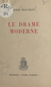 Pierre Froument - Le drame moderne.