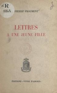 Pierre Froument - Lettres à une jeune fille.