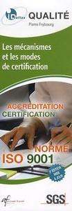 Pierre Frybourg - Les mécanismes et les modes de certification - Acréditation certification Norme ISO 9001.