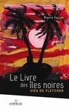 Pierre Furlan - Le livre des îles noires - Vies de Fletcher.
