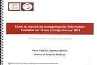 Pierre Fuzeau et Haosen Ni - Etude du marché du management de l'information : évolution sur 10 ans et projection sur 2018.
