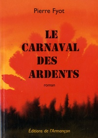 """Pierre Fyot - Le carnaval des ardents - """"Les années vert-de-gris""""."""