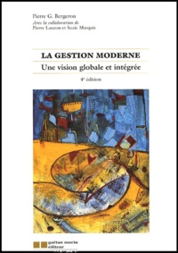 Pierre-G Bergeron - La gestion moderne - Une vision globale et intégrée.
