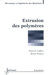 Pierre G. Lafleur et Bruno Vergnes - Extrusion des polymères.