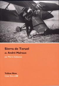 Pierre Gabaston - Sierra de Teruel de André Malraux.