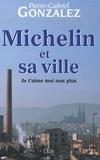 Pierre-Gabriel Gonzalez - Michelin et sa ville - Je t'aime moi non plus.