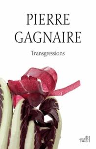 Pierre Gagnaire et Catherine Flohic - Transgressions.