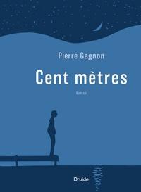 Pierre Gagnon - Cent mètres.