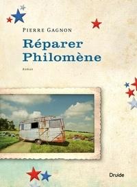 Pierre Gagnon - Réparer Philomène.