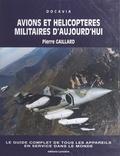 Pierre Gaillard - Avions et hélicoptères militaires d'aujourd'hui.
