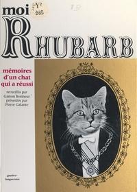 Pierre Galante et Gaston Bonheur - Moi, Rhubarb - Mémoires d'un chat qui a réussi.