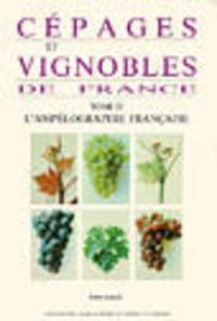 Pierre Galet - Cépages et vignobles de France - Tome 2, L'Ampélographie française.