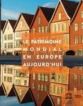 Pierre Galland et Katri Lisitzin - Le patrimoine mondial en Europe aujourd'hui.
