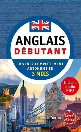Anglais - Débutant - Nouvelle édition (Livre + audio). Devenez complètement autonome en 3 mois (méthode d'anglais)
