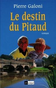 Pierre Galoni - Le destin du Pitaud.
