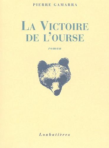 Pierre Gamarra - La victoire de l'ourse.