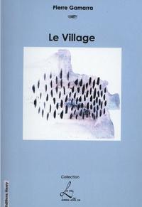 Pierre Gamarra - Le village.