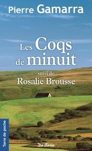 Pierre Gamarra - Les Coqs de minuit - Suivi de Rosalie Brousse.