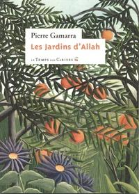 Pierre Gamarra - Les jardins d'Allah.