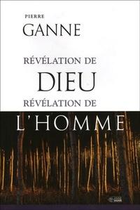 Pierre Ganne - Révélation de Dieu, révélation de l'homme.