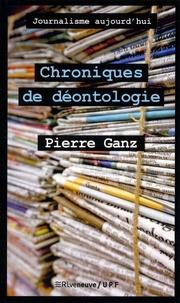 Pierre Ganz - Chroniques de déontologie.