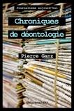 Pierre Ganz - Chroniques de déontologie - Recueil.