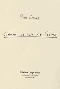 Pierre Garnier - Comment se fait le poème.