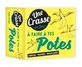 Pierre Garonnaire - Une crasse par jour à faire à tes potes - Farces, vannes, rigolades.