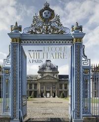 Pierre Garrigou Grandchamp - L'Ecole militaire à Paris - L'art de la guerre.