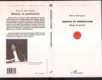 Pierre Garrigues - Chutes et perfection - eloge du parfait.