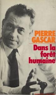Pierre Gascar et Max Gallo - Dans la forêt humaine.