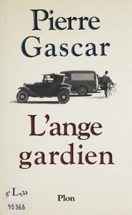 Pierre Gascar - L'Ange gardien.