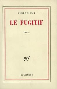 Pierre Gascar - Le fugitif.