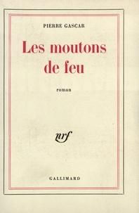 Pierre Gascar - Les moutons de feu.