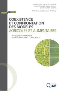 Pierre Gasselin et Sylvie Lardon - Coexistence et confrontation des modèles agricoles et alimentaires - Un nouveau paradigme du développement territorial ?.