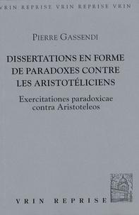 Pierre Gassendi - Dissertations en forme de paradoxes contre les Aristotéliciens.