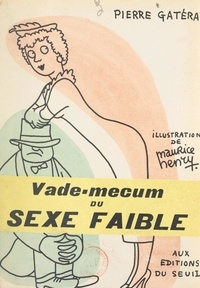 Pierre Gatérat et Maurice Henry - Vade-mecum du sexe faible.