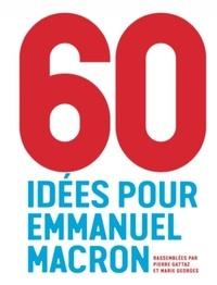 Pierre Gattaz et Marie Georges - 60 idées pour Emmanuel Macron.