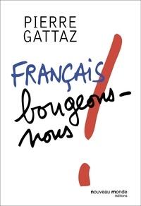 Pierre Gattaz - Français, bougeons-nous !.