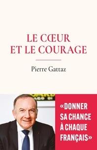 Pierre Gattaz - Le coeur et le courage.