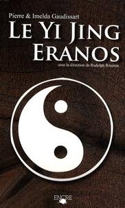 Yi Jing Eranos- Le livre de la versalité - Textes oraculaires - Pierre Gaudissart |