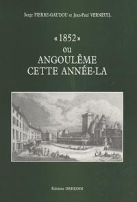 Pierre Gaudou - 1852 ou Angoulême cette année-la.