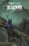 Pierre Gaulon - Blizzard Tome 2 : Les Guerres madrières.