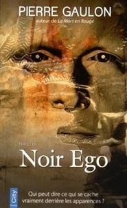 Pierre Gaulon - Noir Ego.