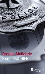 Pierre Gauthier - Dossier McKenzie.